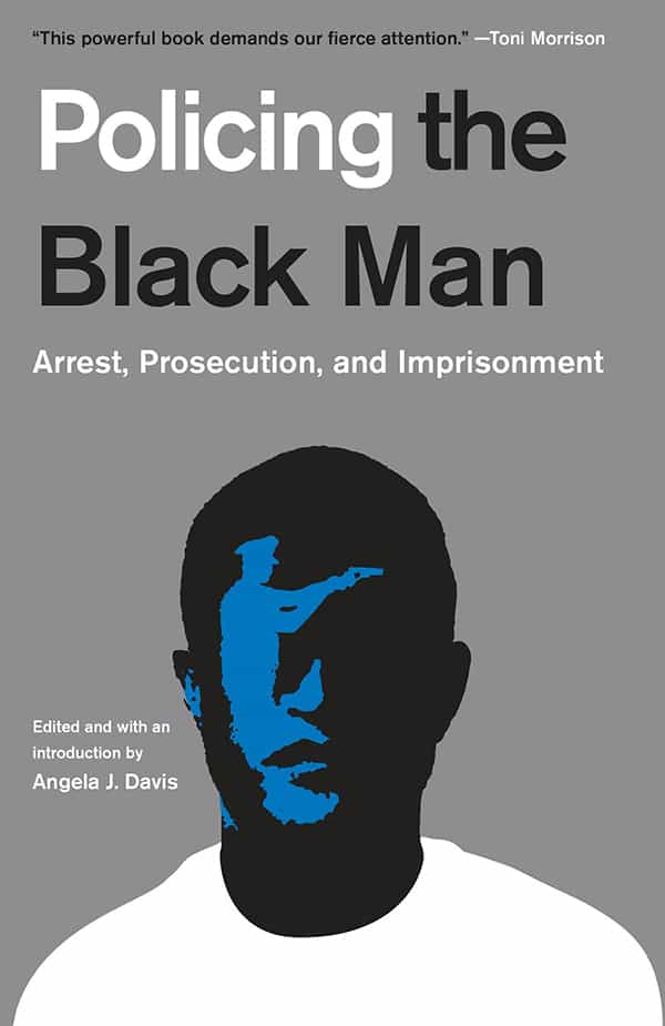 Policing the Black Man: Arrest, Prosecution, and Imprisonment