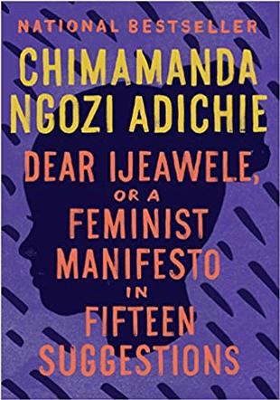 Dear Ijeaqwele or a Feminist Manifesto in Fifteen Suggestions